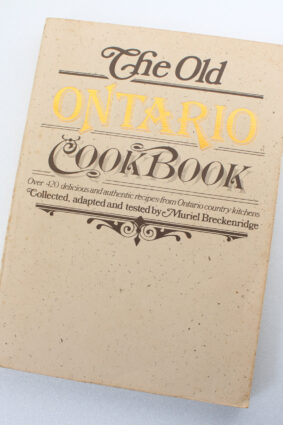 The Old Ontario Cookbook: Over 420 Delicious and Authentic Recipes from Ontario Country Kitchens  ISBN: 9780070923652