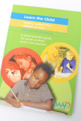 Learn the Child : Helping Looked After Children to Learn – A Good Practice Guide for Social Workers Carers and Teachers  ISBN: 9781903699386