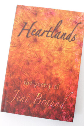 Heartlands: the poetry of Jeni Braund by Jeni  Braund ISBN: 9781912009626