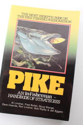 Pike: An In-Fisherman Handbook of Strategies by Al Lindner ISBN: 9780960525423