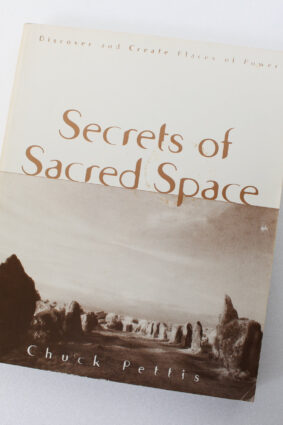 Secrets of Sacred Space  by Chuck Pettis ISBN: 9781567185195