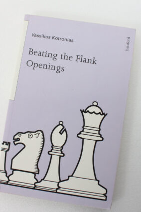 Beating the Flank Openings by Vassilios Kotronias ISBN: 9780713477818