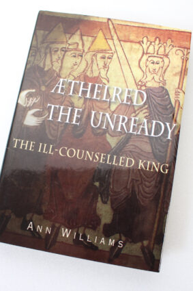 Aethelred the Unready: The Ill-Counselled King by Ann Williams ISBN: 9781852853822