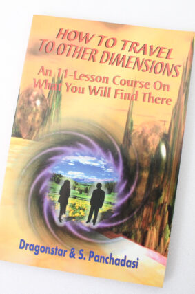 How to Travel to Other Dimensions by S. Panchadasi Dragonstar ISBN: 9781892062475