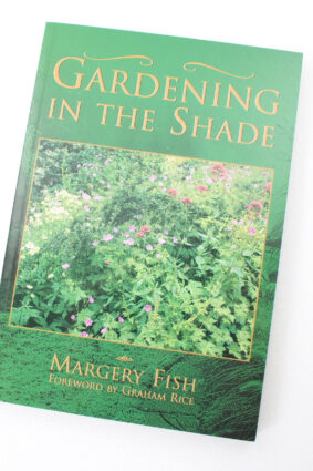 Gardening in the Shade (Capital Lifestyles) by Margery Fish ISBN: 9781892123268