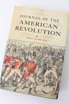 Journal of the American Revolution 2016: Annual Volume (Journal of the American Revolution Books) by Todd Andrlik ISBN: 9781594162534