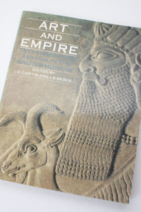 Art and Empire: Treasures from Assyria in the British Museum by Kimbell Art Museum John E. Curtis ISBN: 9780714111407