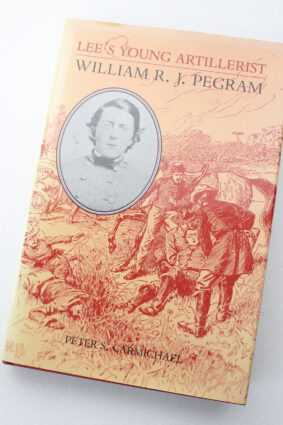 Lee's Young Artillerist: William R.J. Pegram (A Nation Divided) by Peter S. Carmichael ISBN: 9780813916118