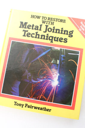 How to Restore With Metal Joining Techniques by Fairweather Tony ISBN: 9780850457575