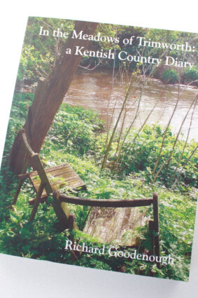 In the Meadows of Trimworth: a Kentish Country Diary by Richard Goodenough ISBN: 9780955999741