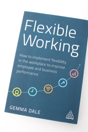 Flexible Working: How to Implement Flexibility in the Workplace  ISBN: 9781789665895