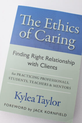 The Ethics of Caring: Finding Right Relationship With Clients for Profound Transformative Work  ISBN: 9781592750085