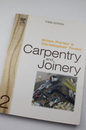 Carpentry and Joinery 2 Third Edition (Carpentry & Joinery S) by Brian Porter  ISBN: 9780750665049