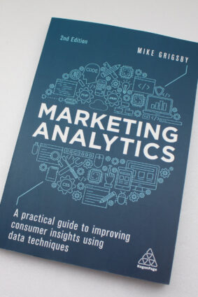 Marketing Analytics: A Practical Guide to Improving Consumer Insights Using Data Techniques  ISBN: 9780749482169