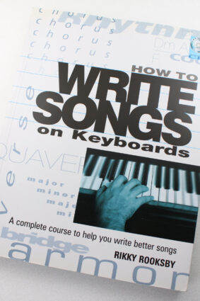 How to Write Songs on Keyboards: A Complete Course to Help You Write Better Songs  ISBN: 9780879308629