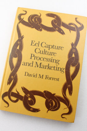 Eel Capture Culture Processing and Marketing Fn9 Fnb by David N. Forrest ISBN: 9780852380703