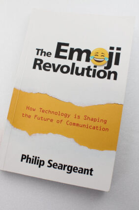 The Emoji Revolution: How Technology is Shaping the Future of Communication  ISBN: 9781108721790