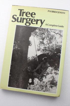 Tree Surgery by Peter Bridgeman M. John (Michael John) Whitehead ISBN: 9780715370506