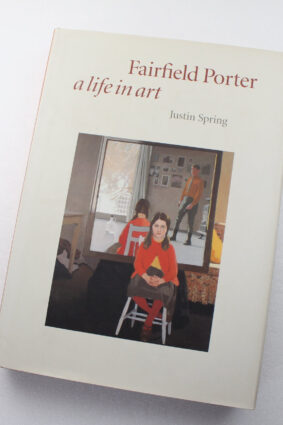 Fairfield Porter: A Life in Art by Justin Spring ISBN: 9780300076370