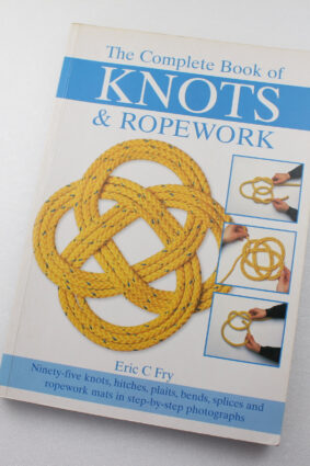 The Complete Book of Knots and Ropework by Eric C. Fry ISBN: 9780715318317