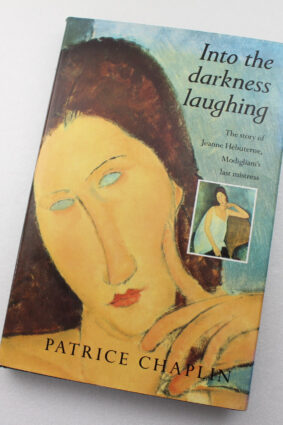 Into The Darkness Laughing. The Story of Modigliani's Last Mistress Jeanne Hebuterne  ISBN: 9781853812354