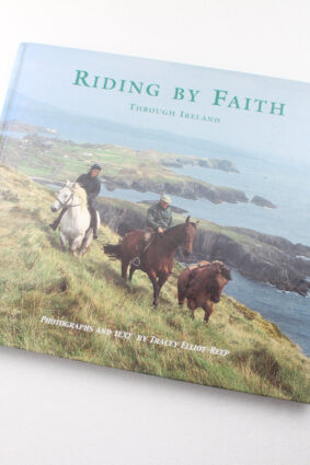 Riding By Faith Through Ireland by Tracey Elliot-Ree ISBN: 9780953823154
