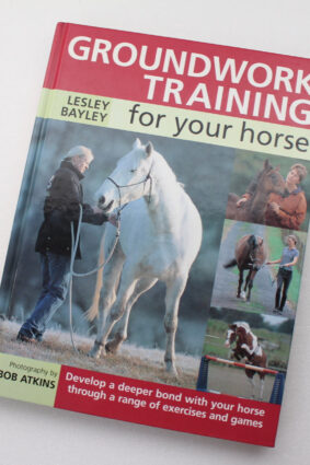 Groundwork Training For Your Horse by Lesley Bayley ISBN: 9780715316030