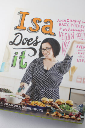 Isa Does It: Amazingly Easy Wildly Delicious Vegan Recipes for Every Day of the Week  ISBN: 9780751555462