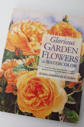 Glorious Garden Flowers in Watercolor by Susan Harrison-Tustain ISBN: 9781581803891