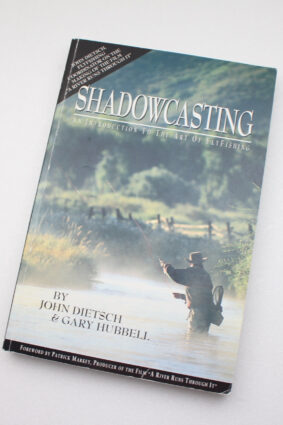 Shadowcasting: An Introduction to the Art of Flyfishing by Dietsch ISBN: 9781893740020