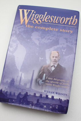 Wigglesworth: The Complete Story by Julian Wilson ISBN: 9781860242373