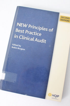 New Principles of Best Practice in Clinical Audit by Robin Burgess John Moorhead ISBN: 9781846192210