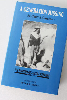A Generation Missing (The Fourteen-eighteen collection) by Carroll Carstairs (1988-10-28)  ISBN: 9781871048025